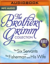 The Brothers Grimm Collection: The Six Servants, The Fisherman and His Wife - unabridged audio book on MP3-CD