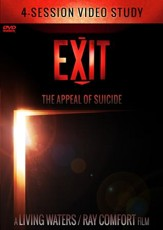 EXIT: The Appeal of Suicide - Video Study: What can we do to fight this plague? [Streaming Video Rental]
