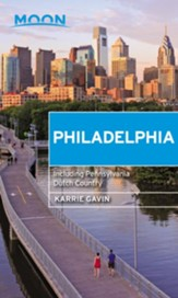 Moon Philadelphia: Including Pennsylvania Dutch Country - eBook