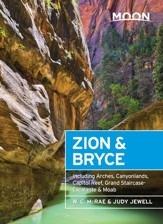 Moon Zion & Bryce: Including Arches, Canyonlands, Capitol Reef, Grand Staircase-Escalante & Moab - eBook