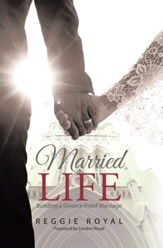 Married Life:: Building a Divorce Proof Marriage - eBook