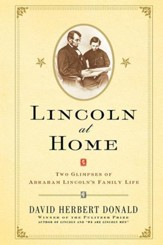 Lincoln at Home: Two Glimpses of Abraham Lincoln's Family Life - eBook