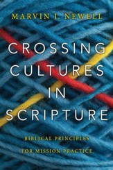 Crossing Cultures in Scripture: Biblical Principles for Mission Practice - eBook