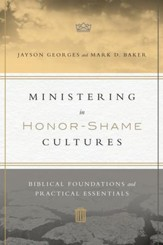Ministering in Honor-Shame Cultures: Biblical Foundations and Practical Essentials - eBook