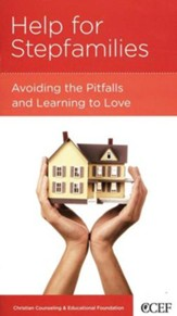 Help for Stepfamilies: Avoiding the Pitfalls and Learning to Love
