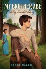 My Brother Abe: Sally Lincoln's Story - eBook