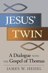 Jesus' Twin: A Dialogue with the Gospel of Thomas - eBook