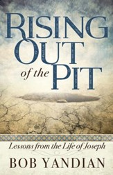 Rising Out of the Pit: Lessons From the Life of Joseph - eBook