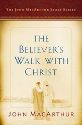 The Believer's Walk with Christ: A John MacArthur Study Series - eBook