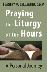 Praying the Liturgy of the Hours: A Personal Journey - eBook