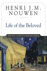 Life of the Beloved: Spiritual Living in a Secular World - eBook