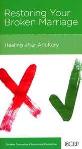 Restoring Your Broken Marriage: Healing after Adultery, 5 Pack