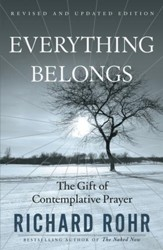Everything Belongs: The Gift of Contemplative Prayer - eBook