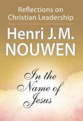 In the Name of Jesus: Reflections on Christian Leadership - eBook