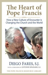 Heart of Pope Francis: How a New Culture of Encounter Is Changing the Church and the World - eBook
