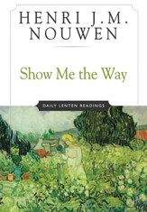 Show Me the Way: Daily Lenten Readings - eBook