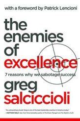 Enemies of Excellence: 7 Reasons Why We Sabotage Success - eBook