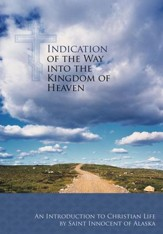 Indication of the Way into the Kingdom of Heaven: An Introduction to Christian Life - eBook