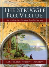 Struggle for Virtue: Asceticism in a Modern Secular Society - eBook