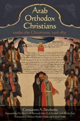 Arab Orthodox Christians Under the Ottomans 1516-1831 - eBook