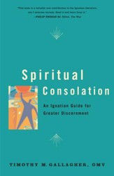 Spiritual Consolation: An Ignatian Guide for Greater Discernment - eBook