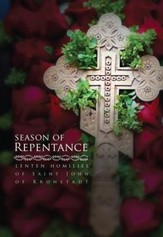Season of Repentance: Lenten Homilies of Saint John of Kronstadt - eBook