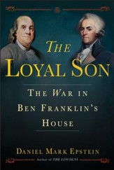 The Loyal Son: The War in Ben Franklin's House - eBook