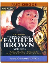 The Innocence of Father Brown, Volume 3: A Radio Dramatization on MP3-CD