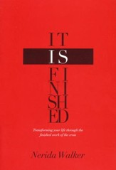 It Is Finished: Transforming Your Life through the Finished Work of The Cross