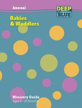 Deep Blue: Babies and Woddlers Annual Ministry Guide Fall 2016 - Summer 2017