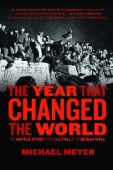 The Year that Changed the World: The Untold Story Behind the Fall of the Berlin Wall - eBook
