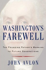 Washington's Farewell: The Founding Father's Warning to Future Generations - eBook