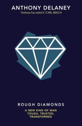 Rough Diamonds: A new kind of man - tough, trusted, transformed - eBook