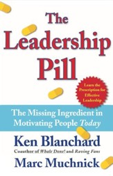 The Leadership Pill: The Missing Ingredient in Motivating People Today - eBook