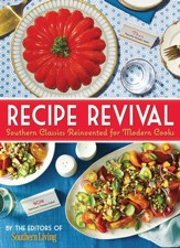Recipe Revival: Southern Classics Reinvented For Modern Cooks - eBook