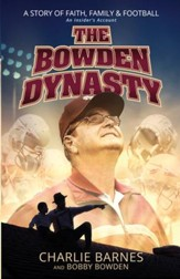 The Bowden Dynasty: A Story of Faith, Family, and Football A An Insider's Account - eBook