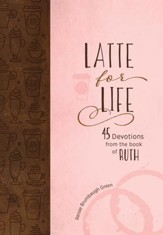 Latte for Life: 45 Devotions from the Book of Ruth - eBook