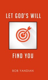 Let God's Will Find You - eBook