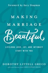 Making Marriage Beautiful: Lifelong Love, Joy, and Intimacy Start with You - eBook