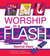 Worship in a Flash for Special Days: Everything You Need for a Season of Inviting and Inspiring Worship