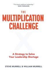 The Multiplication Challenge: A Strategy to Solve Your Leadership Shortage - eBook