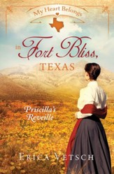 My Heart Belongs in Fort Bliss, Texas: Priscilla's Reveille - eBook