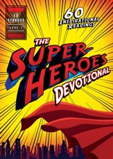The Superheroes Devotional: Inspirational Readings for True Believers - eBook