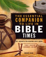 The Essential Companion to Life in Bible Times: Key Insights for Reading God's Word - eBook