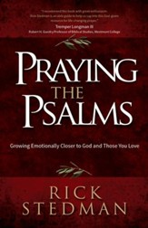 Praying the Psalms: Growing Emotionally Closer to God and Those You Love - eBook