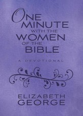 One Minute with the Women of the Bible: A Devotional - eBook