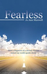 Fearless: How a Diagnosis of a Chronic Disease Turned My World Upside Down. - eBook