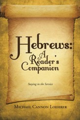 Hebrews: a Reader's Companion: Staying in the Service - eBook