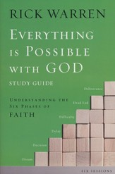 Everything Is Possible with God Pack: Understanding the Six Phases of Faith, Study Guide and DVD