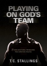 Playing on God's Team: 21 Week Devotional for Building True Christian Athletes - eBook